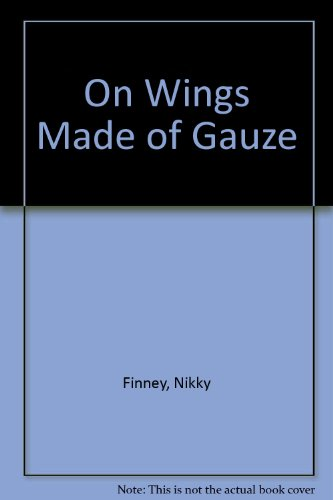 On Wings Made of Gauze: Finney, Nikky