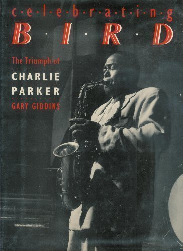 9780688059507: Celebrating Bird the Triumph of Charlie Parker