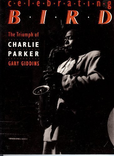 9780688059514: Celebrating Bird: The Triumph of Charlie Parker