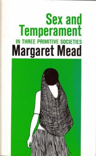 Sex and Temperament in Three Primitive Societies: Mead, Margaret