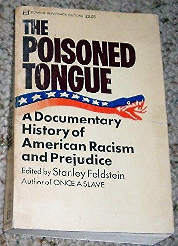 9780688060220: The Poisoned Tongue: A Documentary History of American Racism and Prejudice