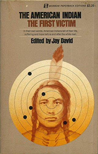 The American Indian: The First Victim: David, Jay (editor)