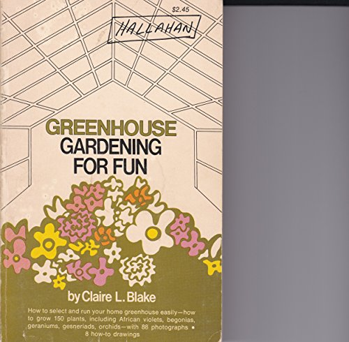 Greenhouse Gardening for Fun: Blake, Claire L