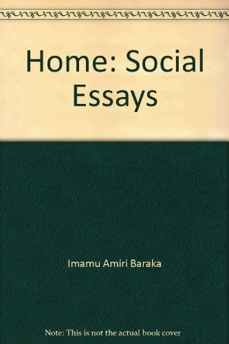 amiri baraka home social essays And political activist amiri baraka was born everett leroi in home: social essays (1966), baraka explains how he tried to defend himself baraka, amiri.