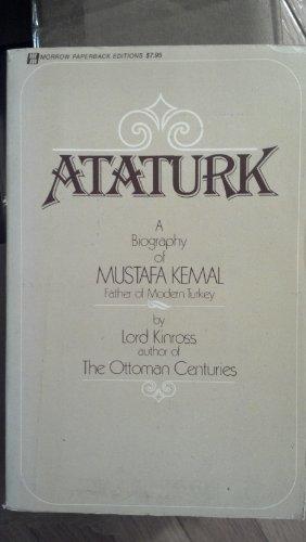 9780688060848: Ataturk: A Biography of Mustafa Kemal, Father of Modern Turkey