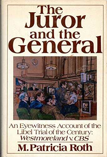 The Juror and the General : An Eyewitness Account of the Libel Trial of the Century, Westmoreland...