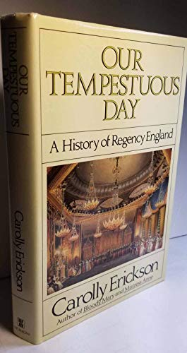 9780688060862: Our Tempestuous Day: A History of Regency England