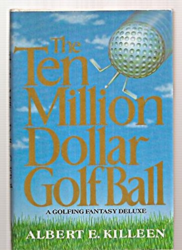 The Ten Million Dollar Golf Ball