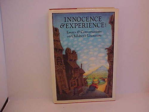 INNOCENCE AND EXPERIENCE: ESSAYS AND CONVERSATIONS ON CHILDREN'S LITERATURE: Harrison, Barbara...
