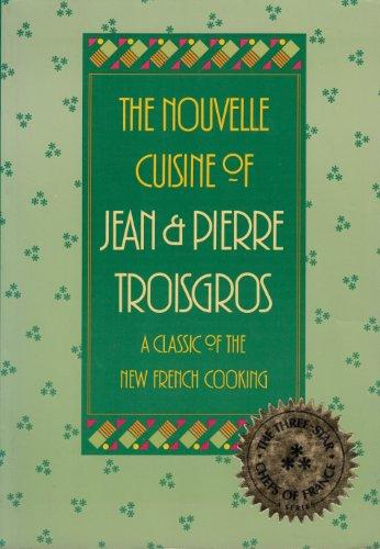 9780688061517: The Nouvelle Cuisine of Jean & Pierre Troisgros
