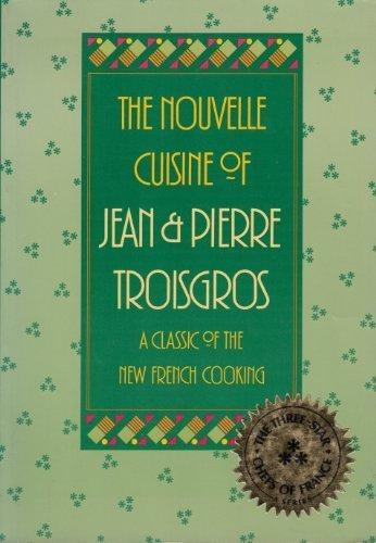 The Nouvelle Cuisine of Jean & Pierre: Jean Troisgros, Pierre