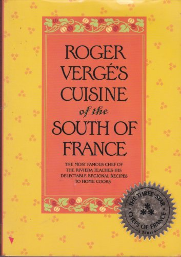 Roger Verge's Cuisine of the South of France (0688061524) by Roger Verge