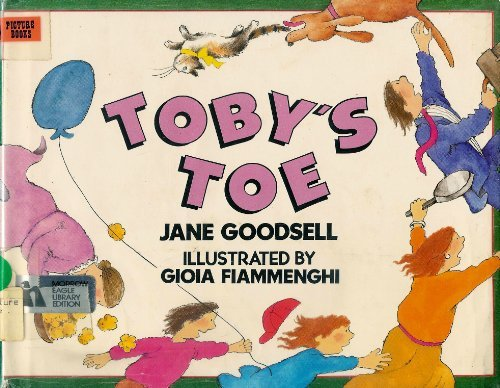 Toby's Toe (0688061621) by Goodsell, Jane; Fiammenghi, Gioia