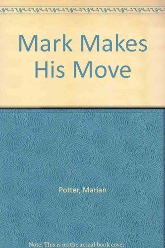 Mark Makes His Move: Potter, Marian