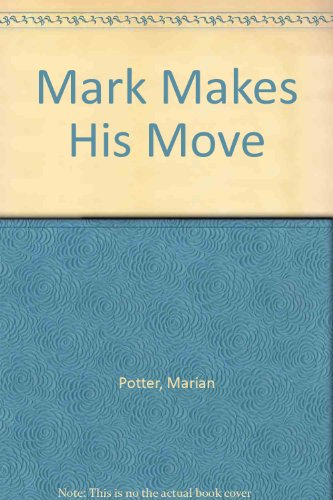 Mark Makes His Move: Marian Potter