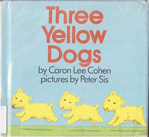 9780688062309: Three yellow dogs