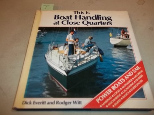 This is boat handling at close quarters: Dick Everitt