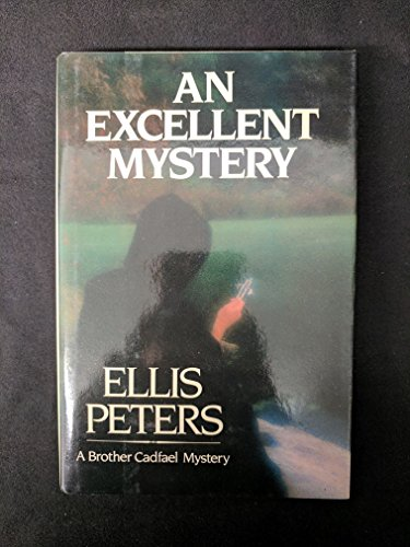 An Excellent Mystery: The Eleventh Chronicle of Brother Cadfael (0688062504) by Ellis Peters