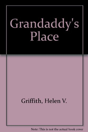 Grandaddy's Place: Griffith, Helen V.