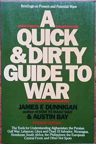9780688062569: A quick and dirty guide to war: Briefings on present and potential wars