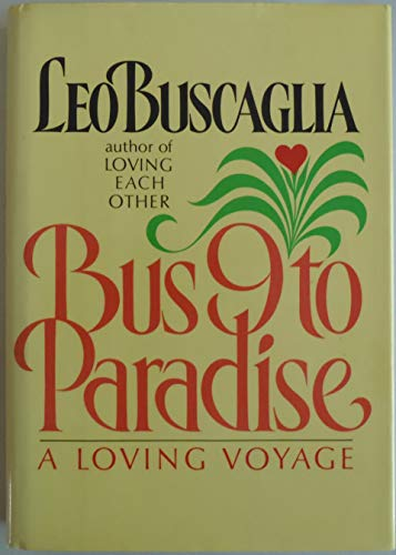 Bus 9 to Paradise: A Loving Voyage: Buscaglia, Leo F