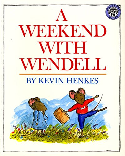 A Weekend with Wendell: Henkes, Kevin