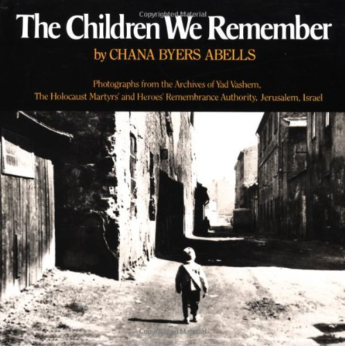 9780688063719: The Children We Remember: Photographs from the Archives of Yad Vashem, the Holocaust Martyrs' and Heroes' Remembrance Authority, Jerusalem, Israel