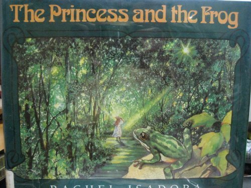 The Princess and the Frog: Adapted from the Frog King and Iron Heinrich by the Brothers Grimm (068806373X) by Rachel Isadora