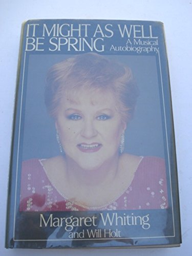 It Might As Well Be Spring: A Musical Autobiography: Whiting, Margaret w/ Will Holt