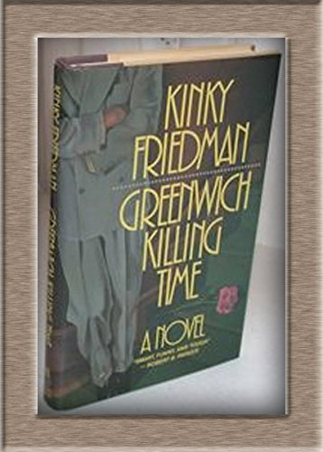 GREENWICH KILLING TIME: Friedman, Kinky.