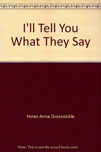 I'll tell you what they say (9780688064860) by Hines, Anna Grossnickle