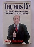 Thumbs Up: The Life and Courageous Comeback of White House Press Secretary Jim: Mollie Dickenson