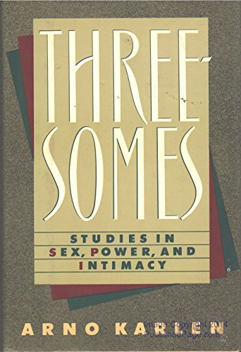 Threesomes: Studies in Sex, Power, and Intimacy: Karlen, Arno