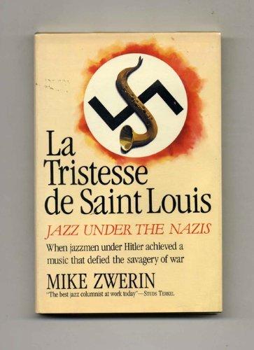 9780688065379: La Tristesse de Saint Louis: Jazz Under the Nazis