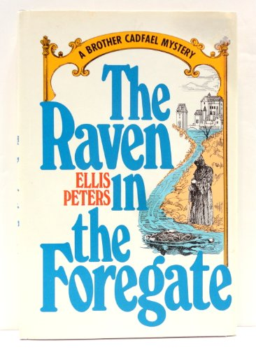 9780688065584: The Raven in the Foregate: The Twelfth Chronicle of Brother Cadfael