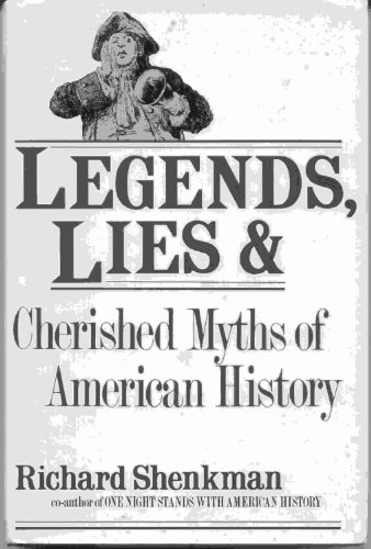 9780688065805: Legends, Lies, and Cherished Myths of American History