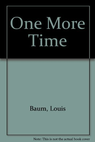 One More Time (0688065872) by Louis Baum