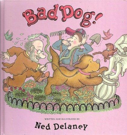 Bad dog!: Ned Delaney