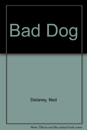 Bad Dog: Delaney, Ned
