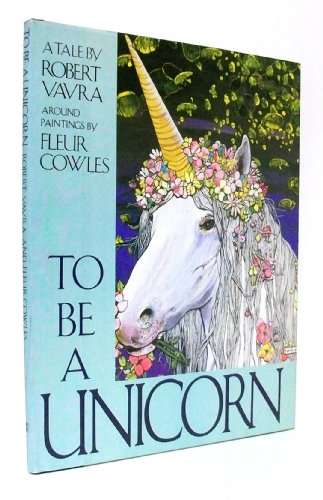 To Be a Unicorn: Vavra, Robert; Cowles, Fleur