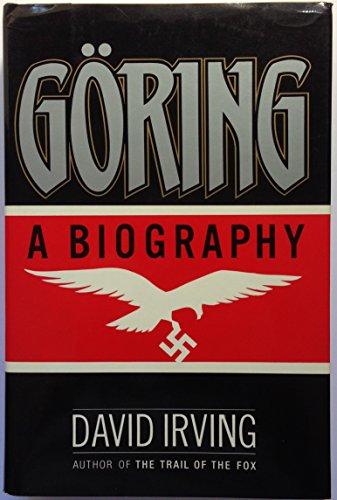 Goring : A Biography: Irving, David