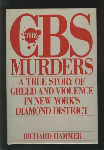 9780688066093: The CBS Murders: A True Story of Greed and Violence in New York's Diamond District