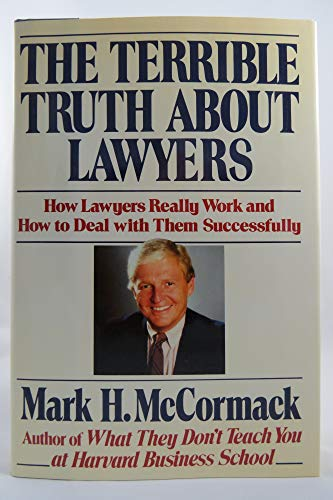 9780688066215: The Terrible Truth About Lawyers: How Lawyers Really Work and How to Deal With Them Successfully