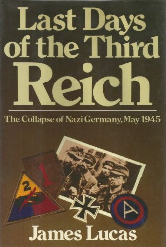 Last Days of the Third Reich: The: James Sidney Lucas