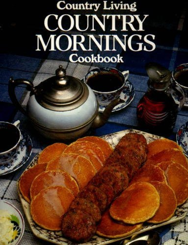 COUNTRY MORNINGS COOKBOOK [Country Living]