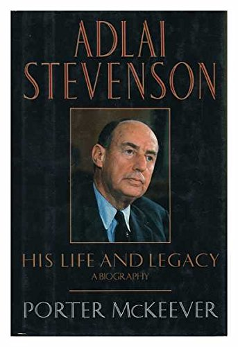 9780688066611: Adlai Stevenson: His Life and Legacy