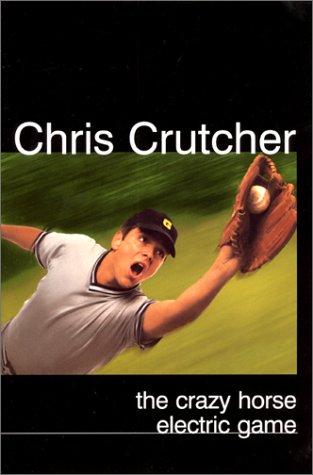 The Crazy Horse Electric Game: Crutcher, Chris