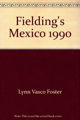 Fielding's Mexico 1990: Foster, Lynn Vasco; Foster, Lawrence
