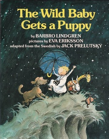 The Wild Baby Gets a Puppy (0688067123) by Lindgren, Barbro; Prelutsky, Jack