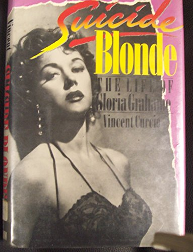 9780688067182: Suicide Blonde: The Life of Gloria Grahame